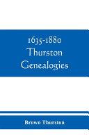 1635 1880 Thurston Genealogies