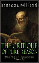 The Critique of Pure Reason (Base Plan for Transcendental Philosophy) Pdf/ePub eBook