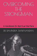Overcoming the Strongman: A Handbook on Spiritual Warfare