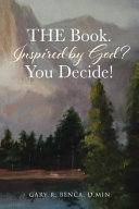 The Book  Inspired by God  You Decide