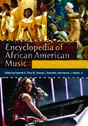 """Encyclopedia of African American Music [3 volumes]"" by Tammy Kernodle, Horace Maxille, Emmett G. Price III"