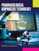Pharmacological Bioprocess Technology