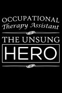 Occupational Therapy Assistant the Unsung Hero