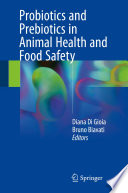 Probiotics and Prebiotics in Animal Health and Food Safety Book