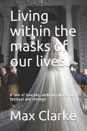 Living Within the Masks of Our Lives
