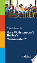 A Study Guide For Mary Wollstonecraft Shelley S Frankenstein  Book PDF