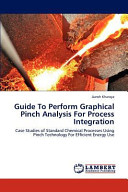Guide To Perform Graphical Pinch Analysis For Process Integration Book