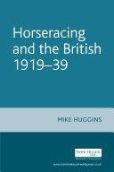 Horseracing and the British  1919   39