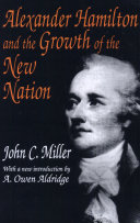 Alexander Hamilton and the Growth of the New Nation ebook