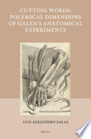 Cutting Words - Polemical Dimensions of Galen's Anatomical Experiments