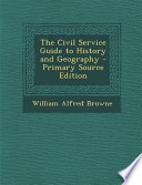 The Civil Service Guide to History and Geography - Primary Source Edition