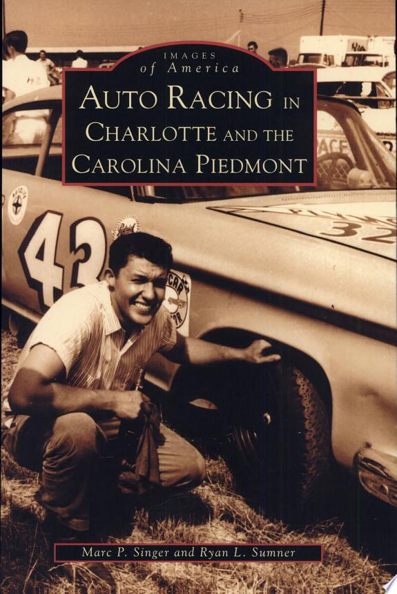 Auto Racing in Charlotte and the Carolina Piedmont