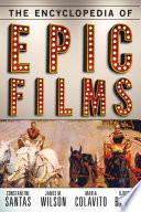 """The Encyclopedia of Epic Films"" by Constantine Santas, James M. Wilson, Maria Colavito, Djoymi Baker"