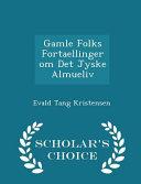 Gamle Folks Fortaellinger Om Det Jyske Almueliv - Scholar's Choice Edition