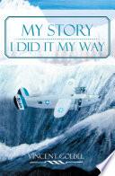 MY STORY:I DID IT MY WAY