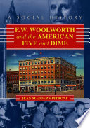 F W Woolworth And The American Five And Dime Book PDF