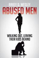 Abused Men Walking Out, Leaving Their Kids Behind