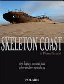 Guida Turistica Skeleton Coast. Dove il deserto incontra il mare. Ediz. italiana e inglese Immagine Copertina
