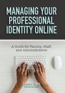 Managing Your Professional Identity Online [Pdf/ePub] eBook