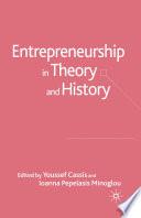 Entrepreneurship in Theory and History
