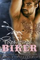 Resisting The Biker (A Free MC Biker Romance Thriller)