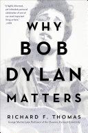 Why Bob Dylan Matters, Revised Edition Pdf/ePub eBook