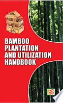 Bamboo Plantation And Utilization Handbook