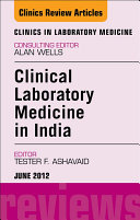 Laboratory Medicine in India, An Issue of Clinics in Laboratory Medicine - E-Book ebook