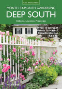 Deep South Month-by-Month Gardening: What to Do Each Month to Have a ...