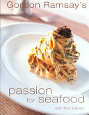 Gordon Ramsay s Passion for Seafood Book PDF