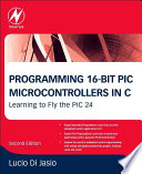 Programming 16 bit PIC Microcontrollers in C Book