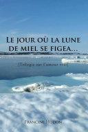 Le Jour Où La Lune De Miel Se Figea...