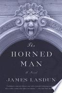 The Horned Man  A Novel