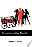Become That Guy