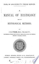 A Manual of Histology and of Histological Methods