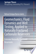 Geomechanics  Fluid Dynamics and Well Testing  Applied to Naturally Fractured Carbonate Reservoirs