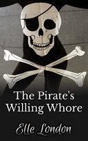 The Pirate's Willing Whore [Pdf/ePub] eBook