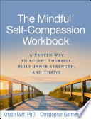 The Mindful Self Compassion Workbook Book