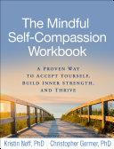 The Mindful Self Compassion Workbook