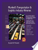 Plunkett's Transportation, Supply Chain And Logistics Industry Almanac 2006
