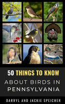 50 Things to Know About Birds in Pennsylvania