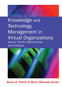 Knowledge and Technology Management in Virtual Organizations  Issues  Trends  Opportunities and Solutions
