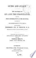 Guido and Julius, the doctrine of sin and the propitiator: or, The true consecration of the doubter, tr. by J.E. Ryland