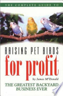 The Complete Guide to Raising Pet Birds for Profit