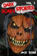 Dark Scary Stories Vol 1