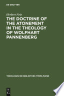 The Doctrine of the Atonement in the Theology of Wolfhart Pannenberg