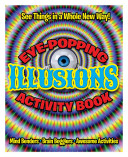 Eye Popping Illusions Activity Book