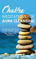 Chakra Meditations for Aura Cleansing