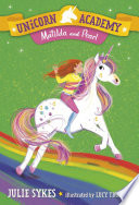 Unicorn Academy 9 Matilda And Pearl