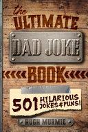 The Ultimate Dad Joke Book